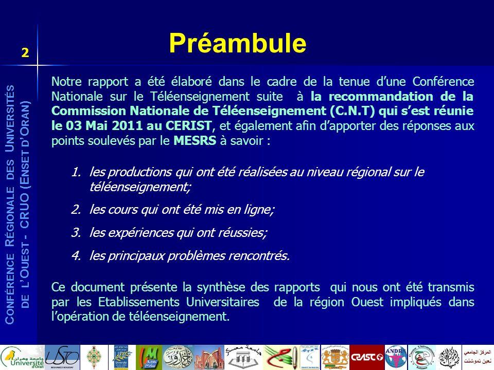 C ONFÉRENCE R ÉGIONALE DES U NIVERSITÉS DE L O UEST - CRUO (E NSET D O RAN ) 2 Préambule Notre rapport a été élaboré dans le cadre de la tenue dune Co