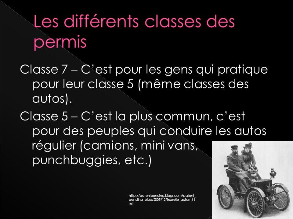 Classe 7 – Cest pour les gens qui pratique pour leur classe 5 (même classes des autos).