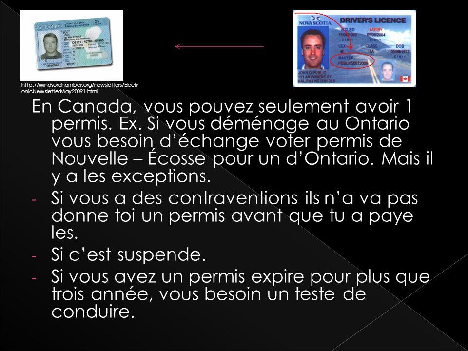 En Canada, vous pouvez seulement avoir 1 permis. Ex.