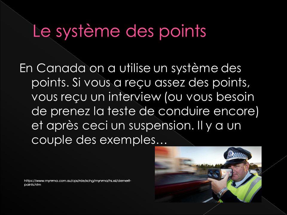 En Canada on a utilise un système des points.
