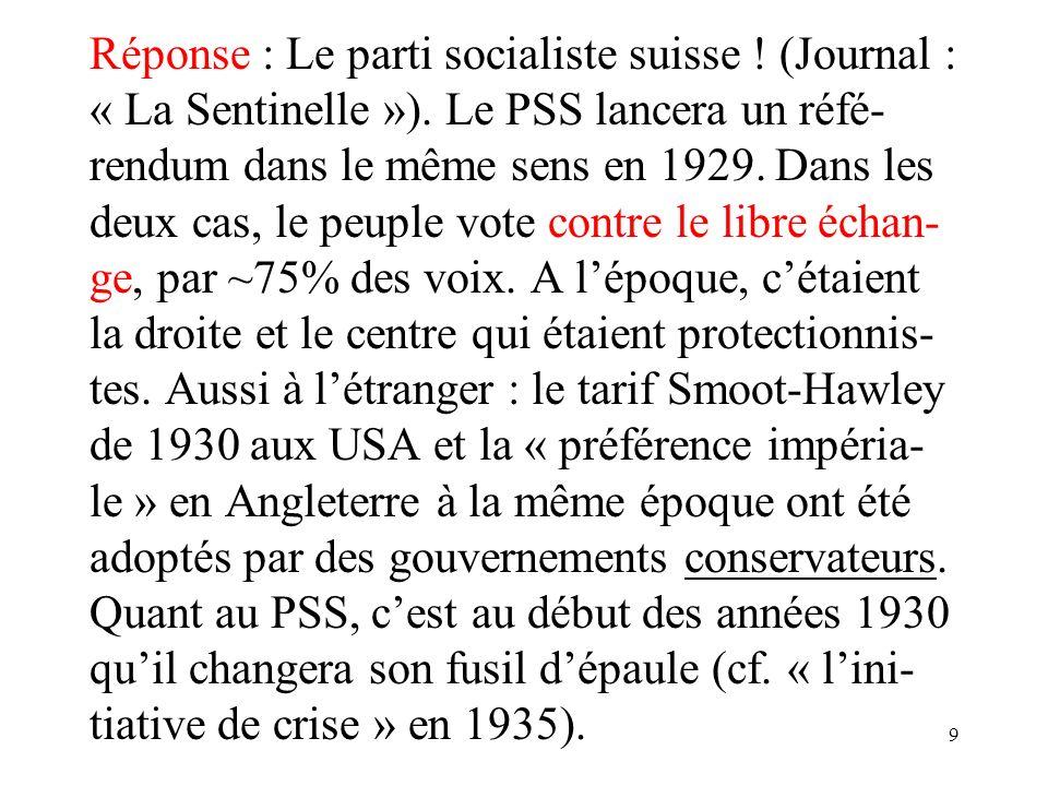 9 Réponse : Le parti socialiste suisse . (Journal : « La Sentinelle »).