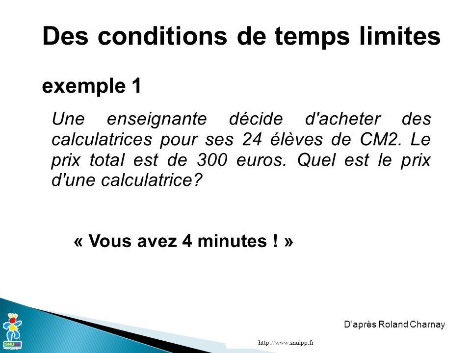 Des conditions de temps limites exemple 1 « Vous avez 4 minutes ! » Une enseignante décide d'acheter des calculatrices pour ses 24 élèves de CM2. Le p