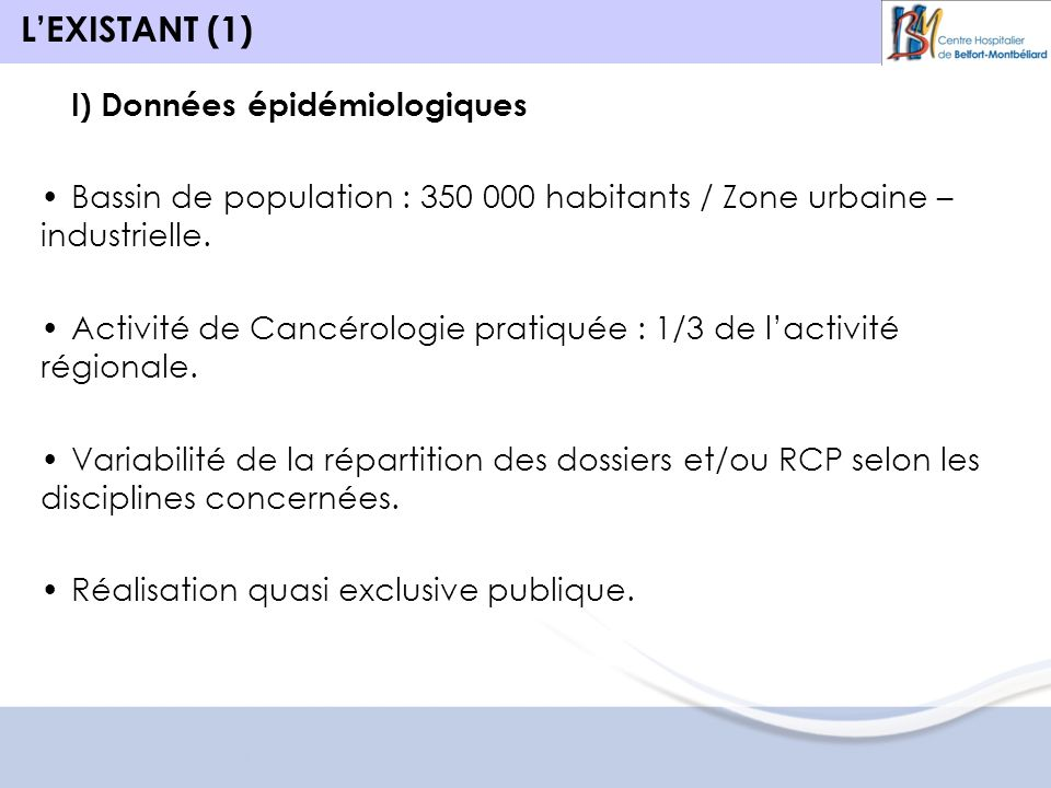 LEXISTANT (1) I) Données épidémiologiques Bassin de population : 350 000 habitants / Zone urbaine – industrielle.