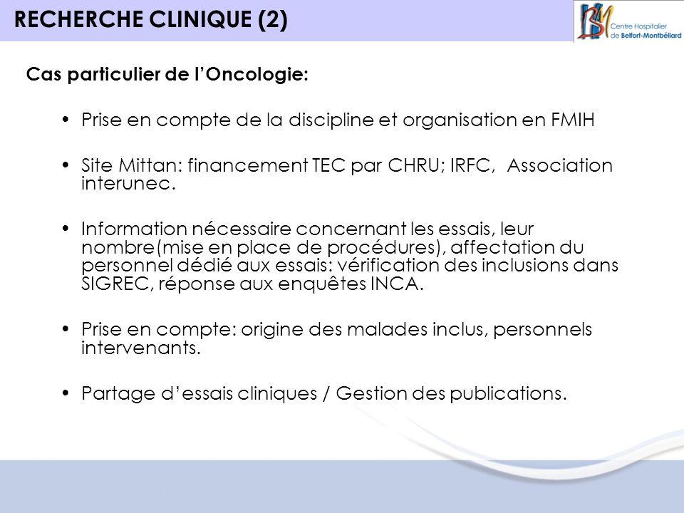 Cas particulier de lOncologie: Prise en compte de la discipline et organisation en FMIH Site Mittan: financement TEC par CHRU; IRFC, Association interunec.