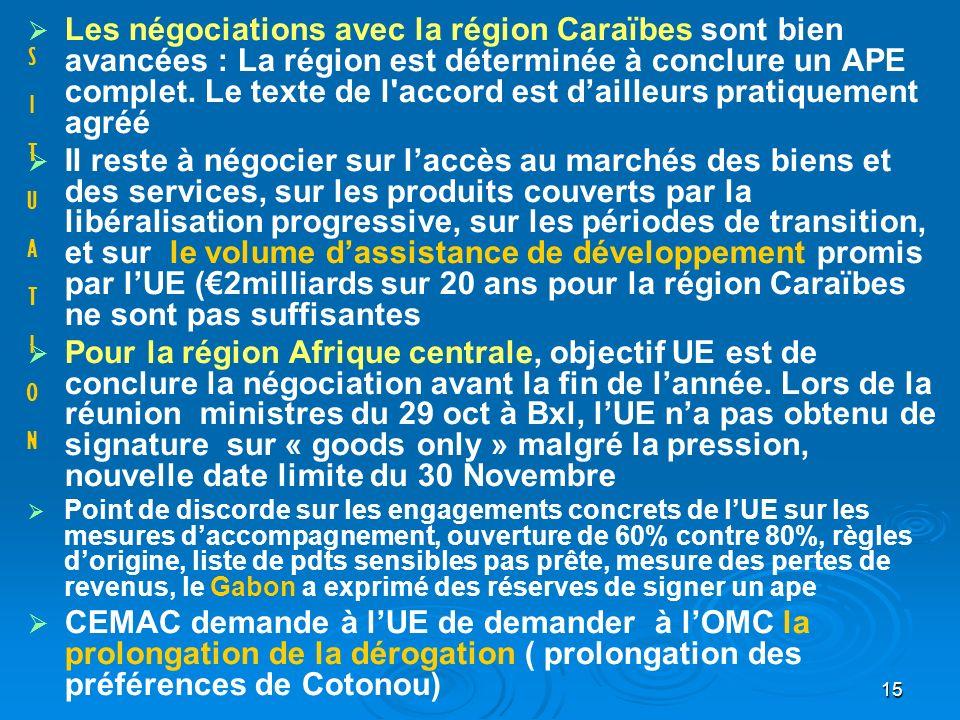 15 Les négociations avec la région Caraïbes sont bien avancées : La région est déterminée à conclure un APE complet.
