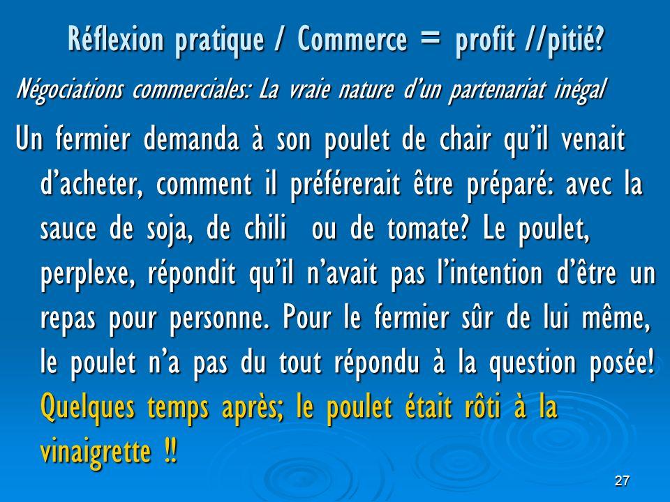 27 Réflexion pratique / Commerce = profit //pitié.