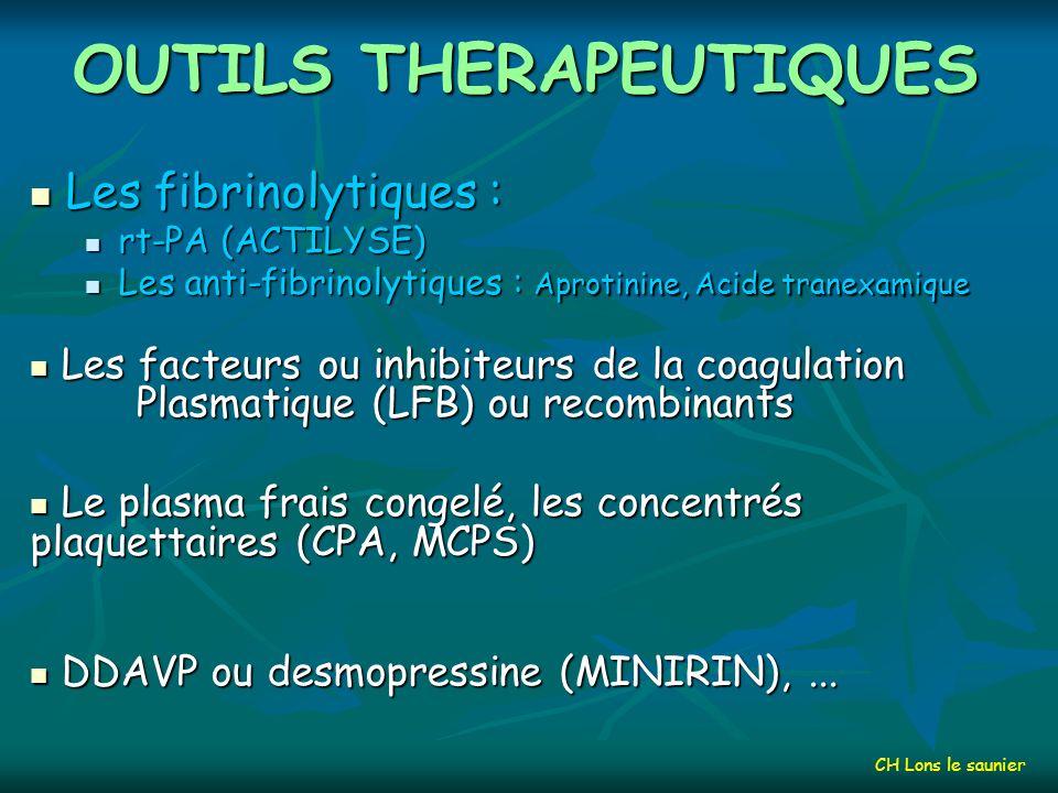 OUTILS THERAPEUTIQUES Les antiagrégants plaquettaires : Les antiagrégants plaquettaires : Laspirine Laspirine Thiénopyridines : la ticlopidine, le clopidogrel (PLAVIX) Thiénopyridines : la ticlopidine, le clopidogrel (PLAVIX) Anti GP IIb-IIIa : l abciximab (REOPRO),… Anti GP IIb-IIIa : l abciximab (REOPRO),… Les anticoagulants : Les anticoagulants : Héparine : HNF, HBPM Héparine : HNF, HBPM Héparinoïdes (ORGARAN) et Pentasaccharide (Ximelagatran) Anti-vitamines K (AVK) Anti-vitamines K (AVK) Antithrombines : Hirudines recombinantes Antithrombines : Hirudines recombinantes (Lepirudine REFLUDAN, Desirudine REVASC) Les inhibiteurs (Protamine) Les inhibiteurs (Protamine) CH Lons le saunier
