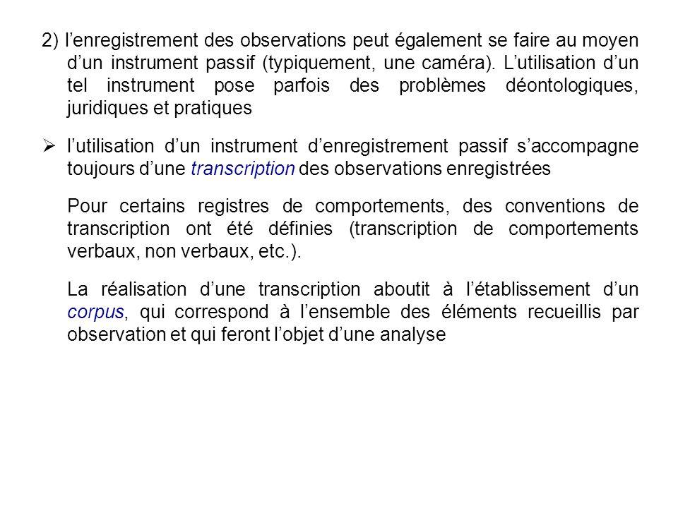 2) lenregistrement des observations peut également se faire au moyen dun instrument passif (typiquement, une caméra). Lutilisation dun tel instrument