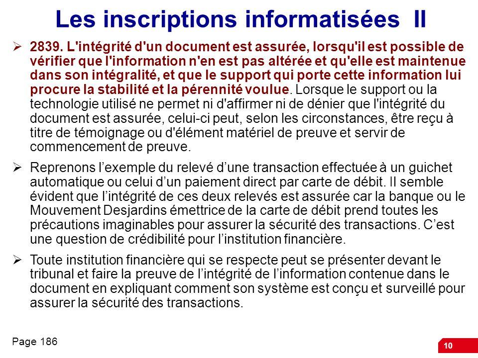 10 Les inscriptions informatisées II 2839. L'intégrité d'un document est assurée, lorsqu'il est possible de vérifier que l'information n'en est pas al