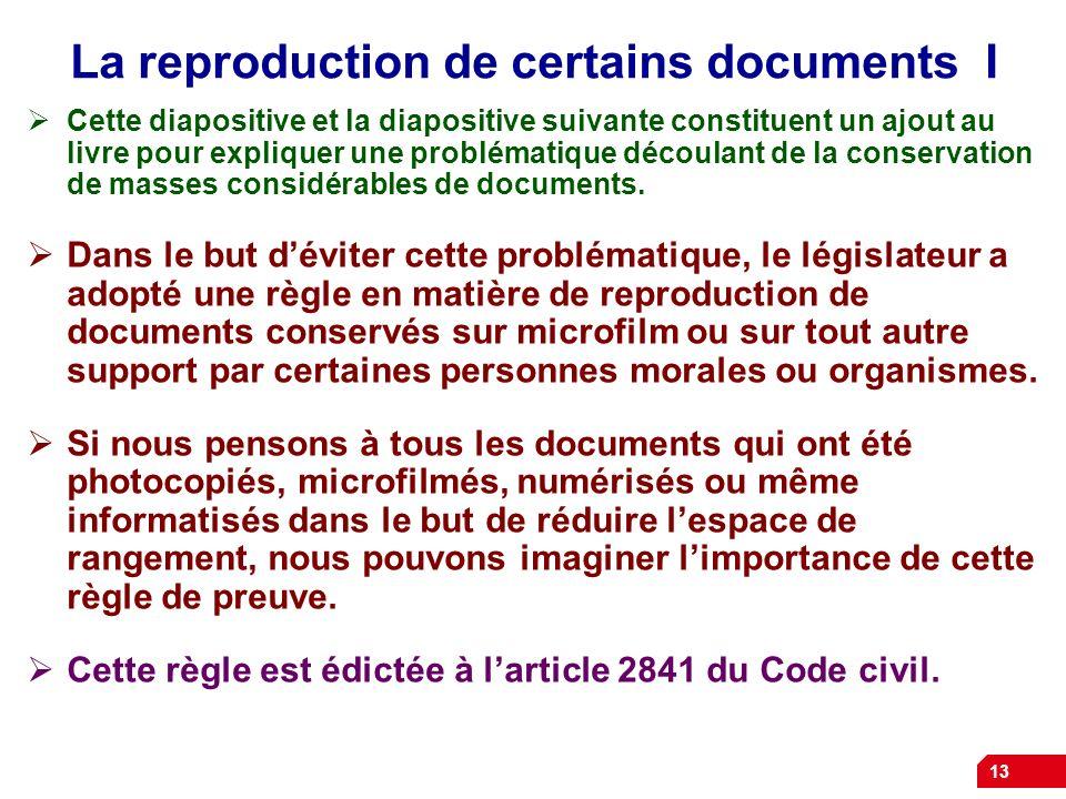 13 La reproduction de certains documents I Cette diapositive et la diapositive suivante constituent un ajout au livre pour expliquer une problématique
