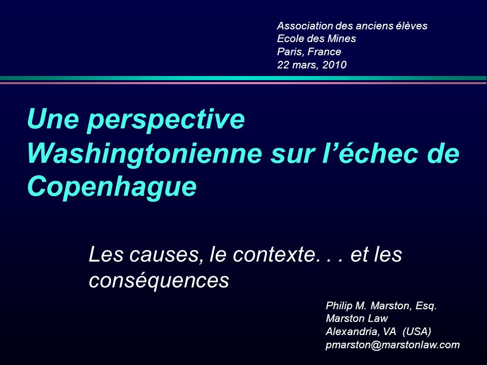 Une perspective Washingtonienne sur léchec de Copenhague Les causes, le contexte...