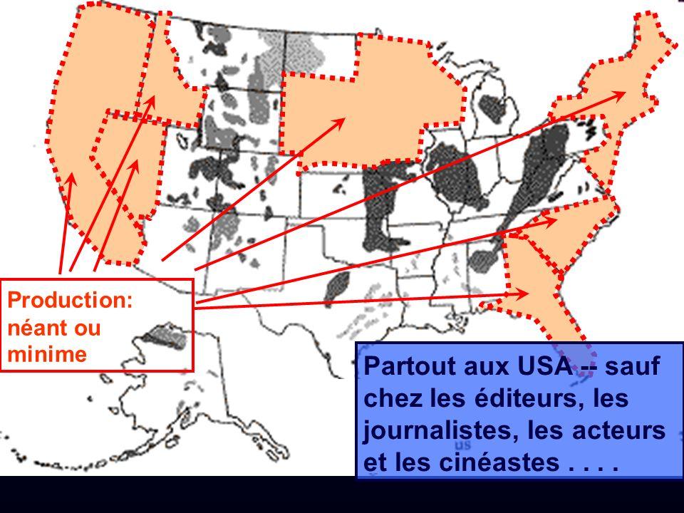 Production: néant ou minime Partout aux USA -- sauf chez les éditeurs, les journalistes, les acteurs et les cinéastes....