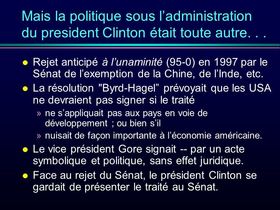 Mais la politique sous ladministration du president Clinton était toute autre...