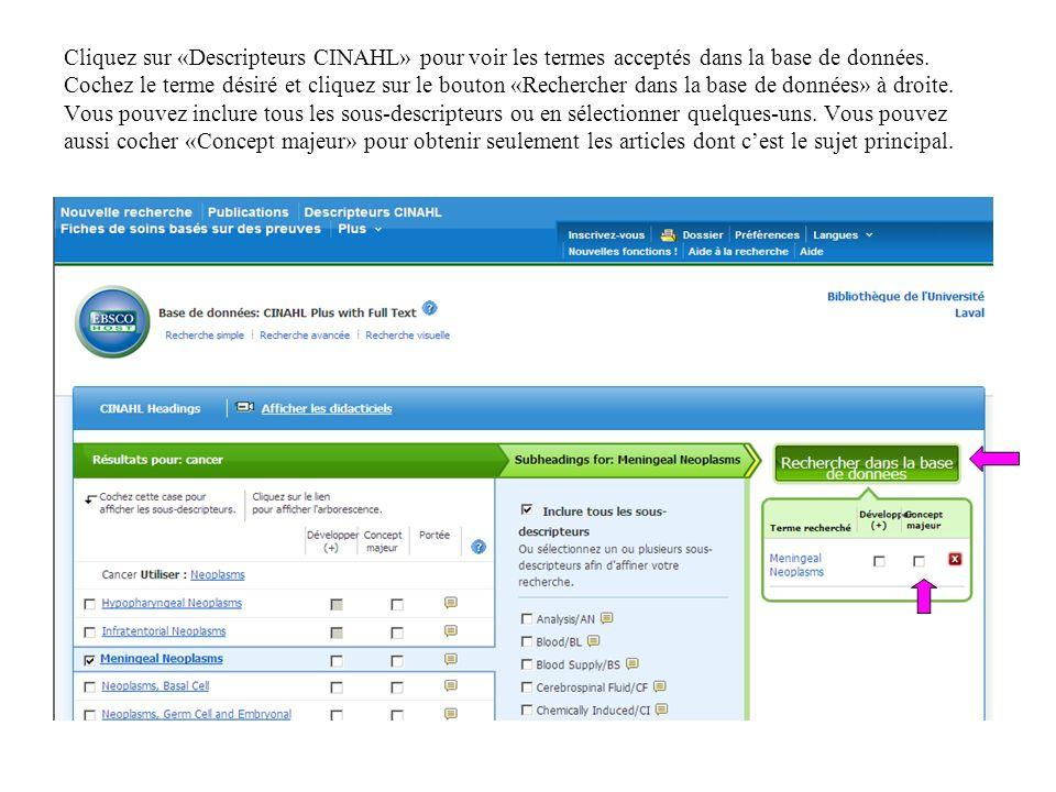 Cliquez sur «Descripteurs CINAHL» pour voir les termes acceptés dans la base de données.
