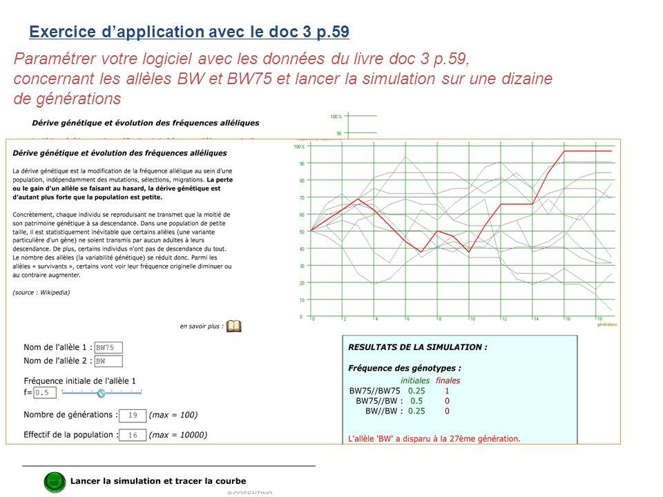 Exercice dapplication avec le doc 3 p.59 Paramétrer votre logiciel avec les données du livre doc 3 p.59, concernant les allèles BW et BW75 et lancer l