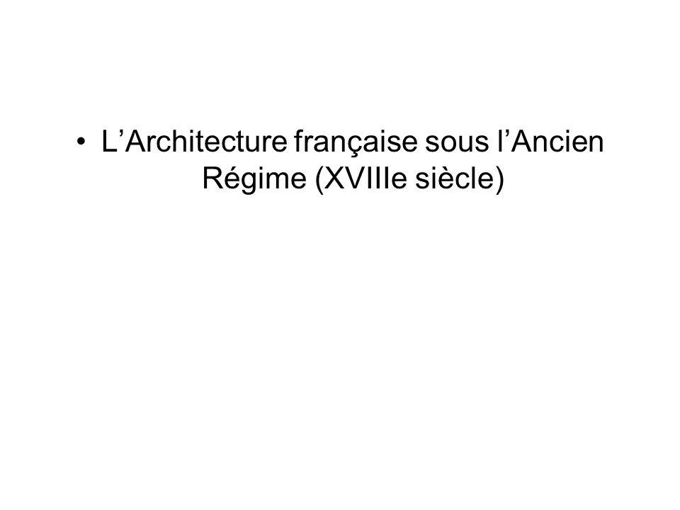 LArchitecture française sous lAncien Régime (XVIIIe siècle)