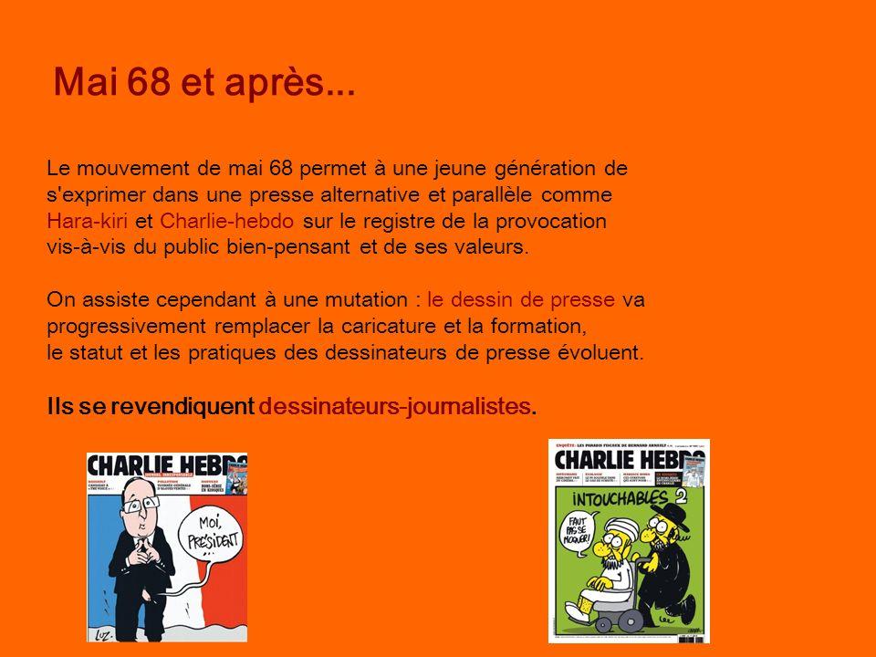 Mai 68 et après... Le mouvement de mai 68 permet à une jeune génération de s'exprimer dans une presse alternative et parallèle comme Hara-kiri et Char