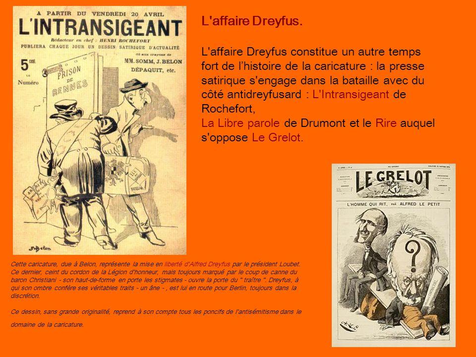 L'affaire Dreyfus. L'affaire Dreyfus constitue un autre temps fort de lhistoire de la caricature : la presse satirique s'engage dans la bataille avec