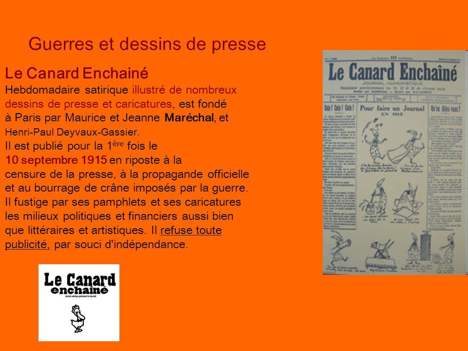 Guerres et dessins de presse Le Canard Enchainé Hebdomadaire satirique illustré de nombreux dessins de presse et caricatures, est fondé à Paris par Ma