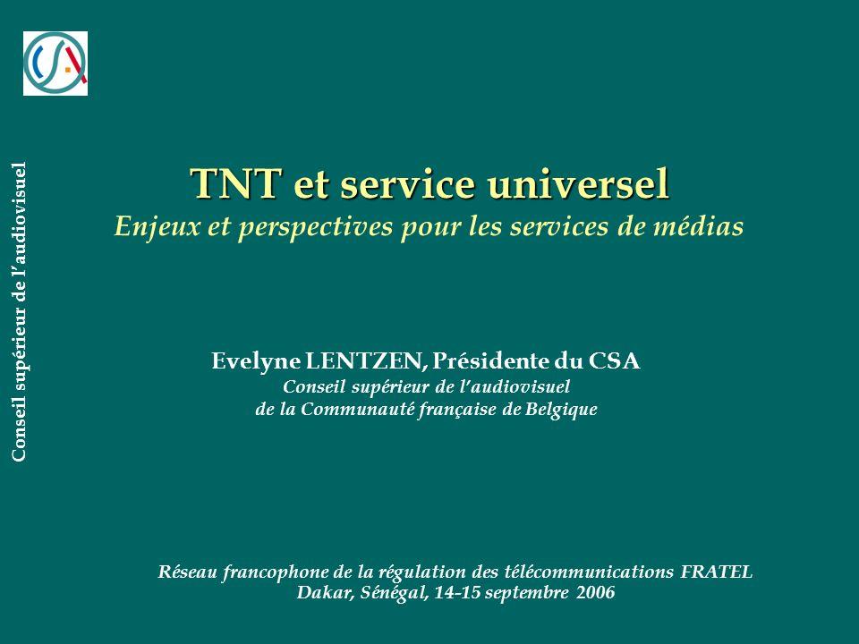 TNT et service universel TNT et service universel Enjeux et perspectives pour les services de médias Réseau francophone de la régulation des télécommu