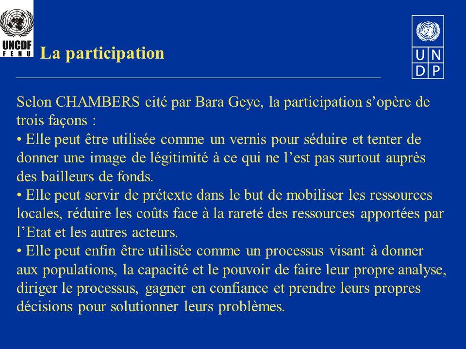 Selon CHAMBERS cité par Bara Geye, la participation sopère de trois façons : Elle peut être utilisée comme un vernis pour séduire et tenter de donner une image de légitimité à ce qui ne lest pas surtout auprès des bailleurs de fonds.