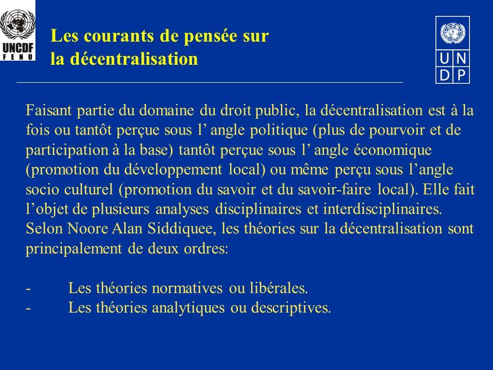 Les courants de pensée sur la décentralisation Faisant partie du domaine du droit public, la décentralisation est à la fois ou tantôt perçue sous l an
