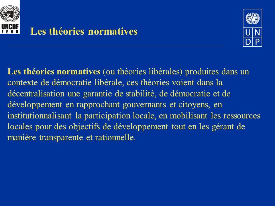 Les théories normatives (ou théories libérales) produites dans un contexte de démocratie libérale, ces théories voient dans la décentralisation une ga