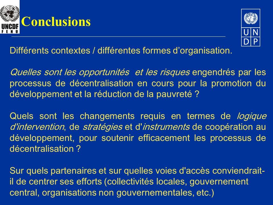 Conclusions Différents contextes / différentes formes dorganisation. Quelles sont les opportunités et les risques engendrés par les processus de décen