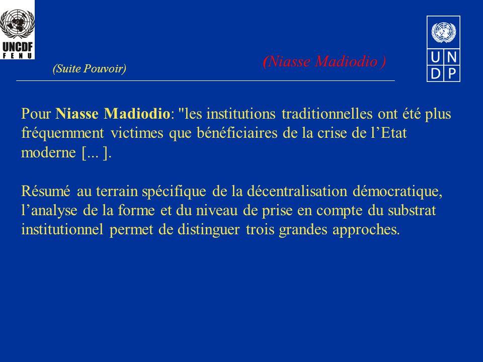 (Niasse Madiodio ) Pour Niasse Madiodio: les institutions traditionnelles ont été plus fréquemment victimes que bénéficiaires de la crise de lEtat moderne [...