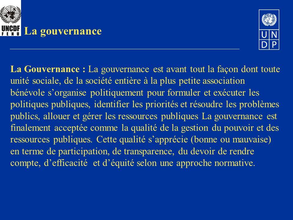 2. La gouvernance La Gouvernance : La gouvernance est avant tout la façon dont toute unité sociale, de la société entière à la plus petite association