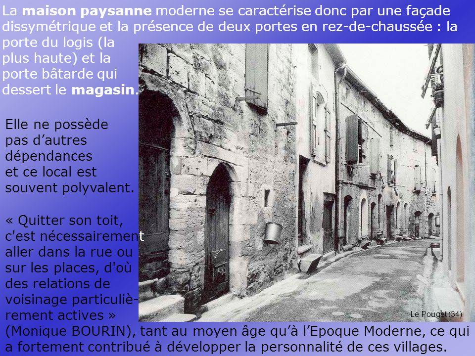 Le Pouget (34) « Quitter son toit, c est nécessairement aller dans la rue ou sur les places, d où des relations de voisinage particuliè- rement actives » (Monique BOURIN), tant au moyen âge quà lEpoque Moderne, ce qui a fortement contribué à développer la personnalité de ces villages.