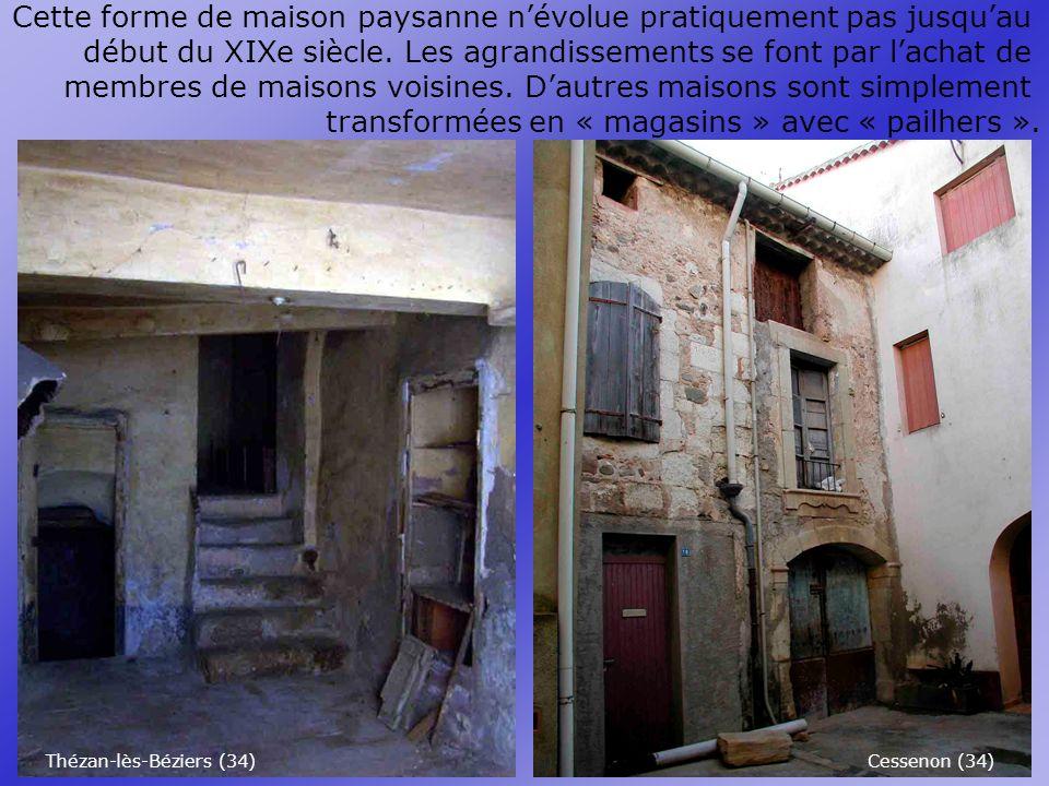 Thézan-lès-Béziers (34) Cessenon (34) Cette forme de maison paysanne névolue pratiquement pas jusquau début du XIXe siècle.