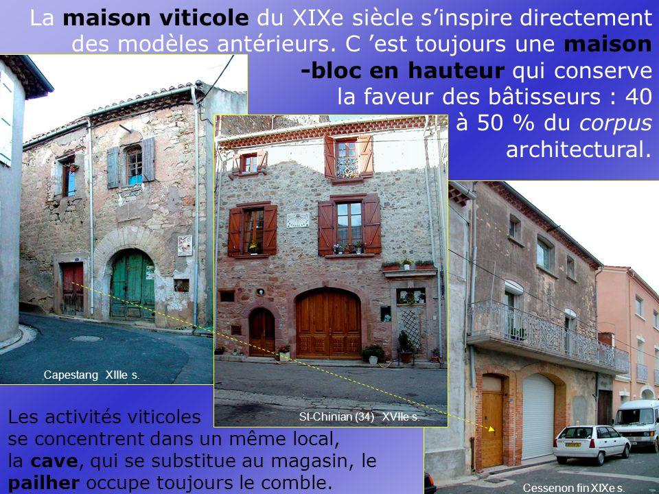 La maison viticole du XIXe siècle sinspire directement des modèles antérieurs.