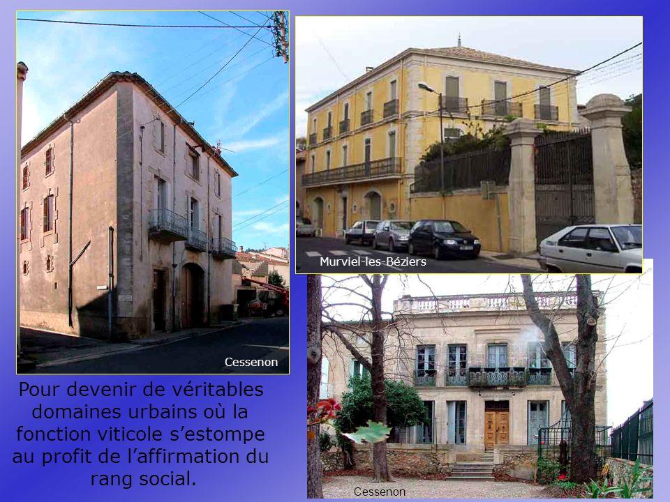 Murviel-les-Béziers Pour devenir de véritables domaines urbains où la fonction viticole sestompe au profit de laffirmation du rang social.