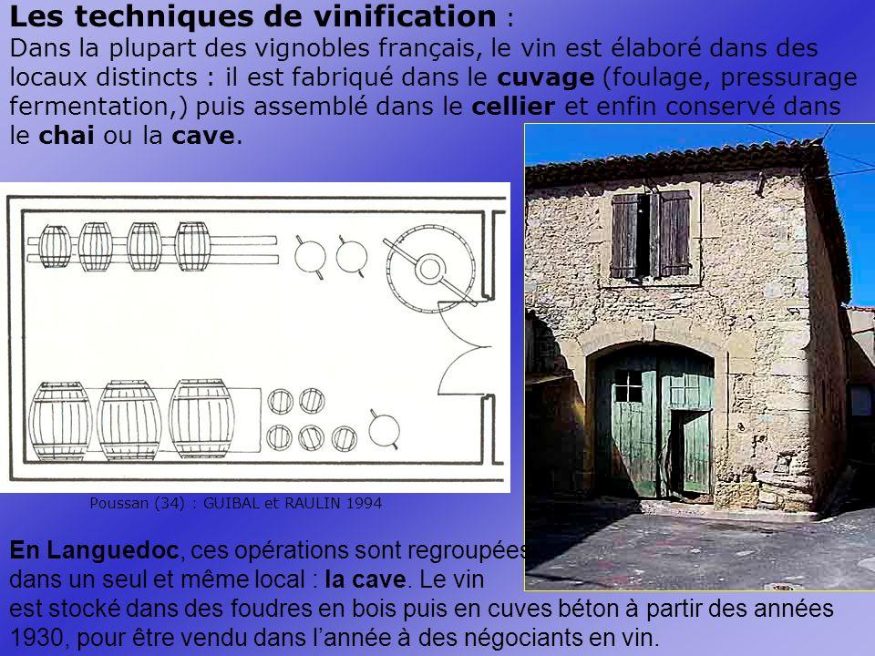 Les techniques de vinification : Dans la plupart des vignobles français, le vin est élaboré dans des locaux distincts : il est fabriqué dans le cuvage (foulage, pressurage fermentation,) puis assemblé dans le cellier et enfin conservé dans le chai ou la cave.