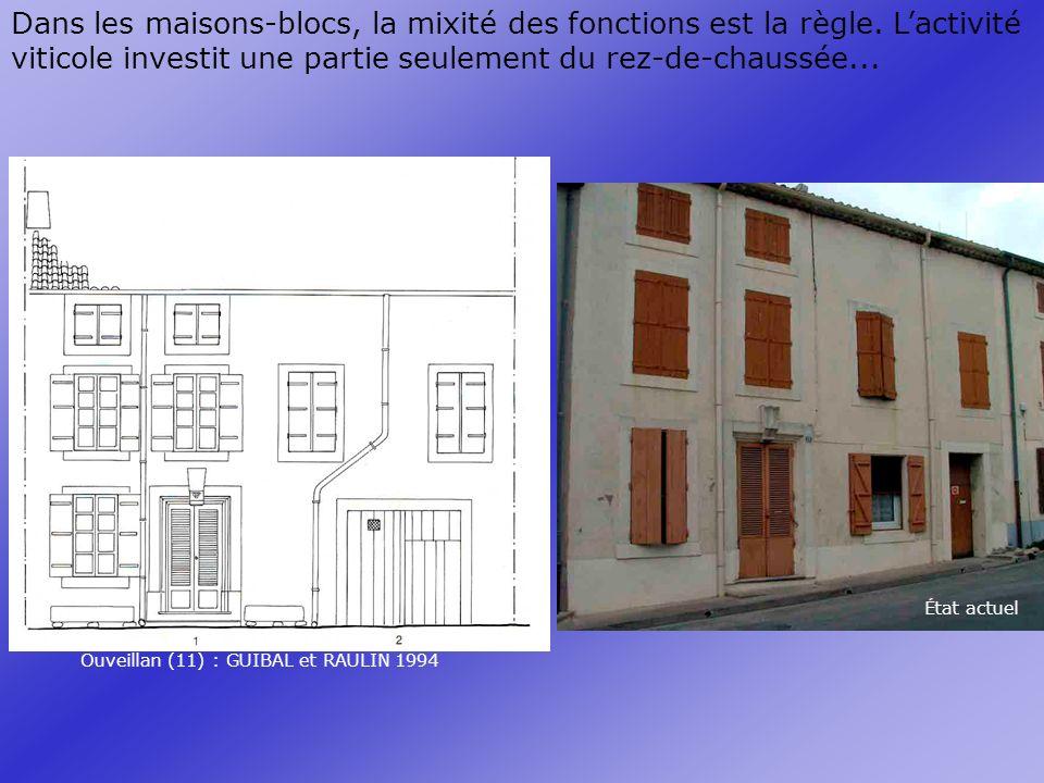 Dans les maisons-blocs, la mixité des fonctions est la règle.