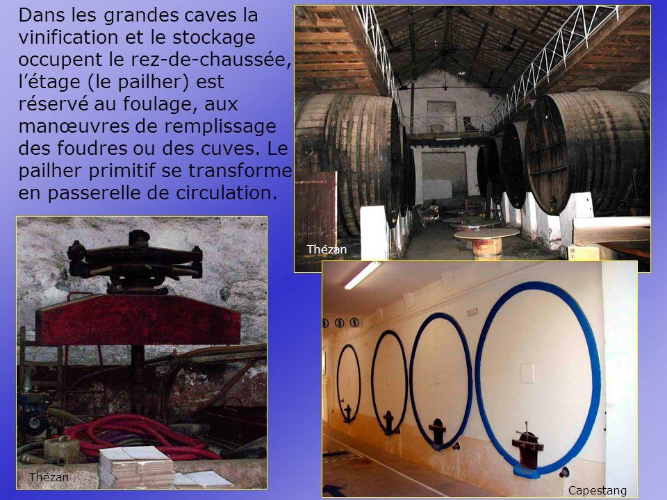 Dans les grandes caves la vinification et le stockage occupent le rez-de-chaussée, létage (le pailher) est réservé au foulage, aux manœuvres de remplissage des foudres ou des cuves.