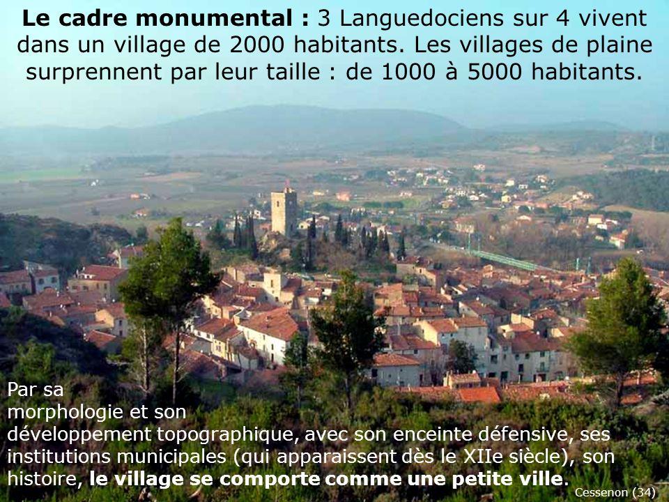 Le cadre monumental : 3 Languedociens sur 4 vivent dans un village de 2000 habitants.