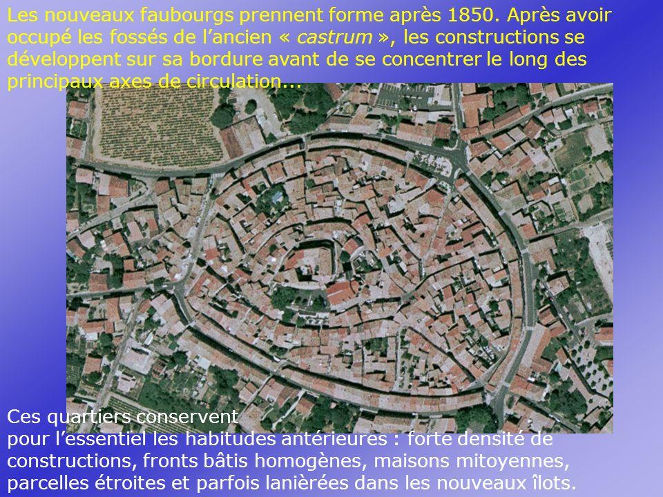 Les nouveaux faubourgs prennent forme après 1850.