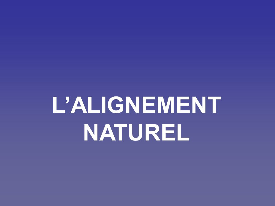 LALIGNEMENT NATUREL