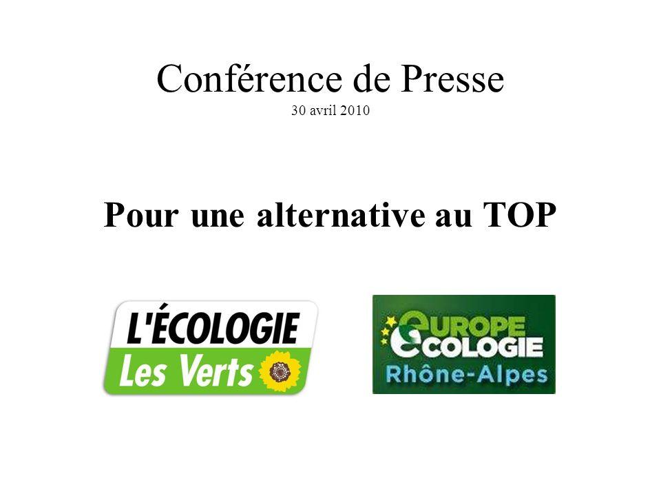 Conférence de Presse 30 avril 2010 Pour une alternative au TOP