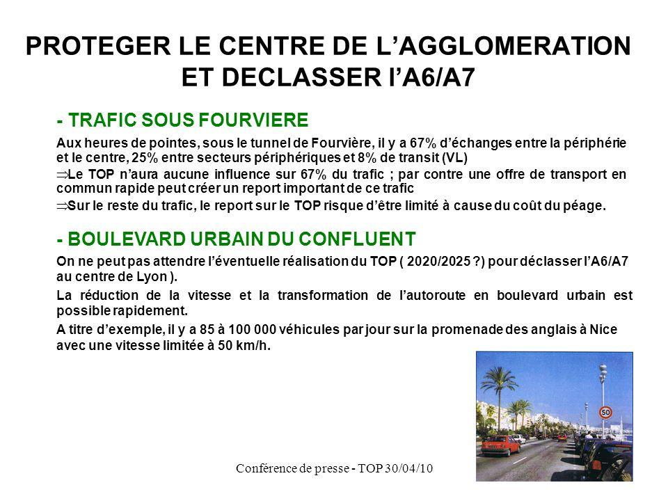 Conférence de presse - TOP 30/04/10 AMELIORER LACCESSIBILITE DE LOUEST ET DU SUD-OUEST LYONNAIS - LE TOP VA GENERER DU TRAFIC SUPPLEMENTAIRE - Risque de congestion autour des échangeurs - Explosion du trafic pour accéder au TOP sur les D42, A450, voiries de Lyon 5ème, Tassin, Ste.