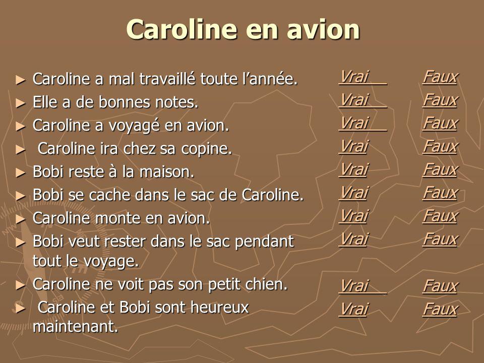 Caroline en avion Caroline a mal travaillé toute lannée.