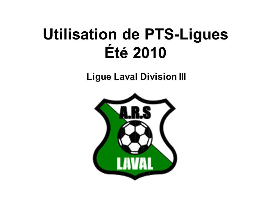 Utilisation de PTS-Ligues Été 2010 Ligue Laval Division III
