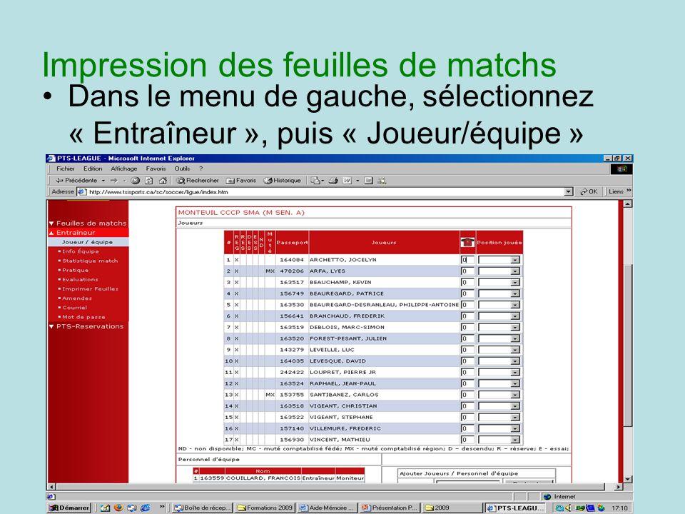 Impression des feuilles de matchs Dans le menu de gauche, sélectionnez « Entraîneur », puis « Joueur/équipe »