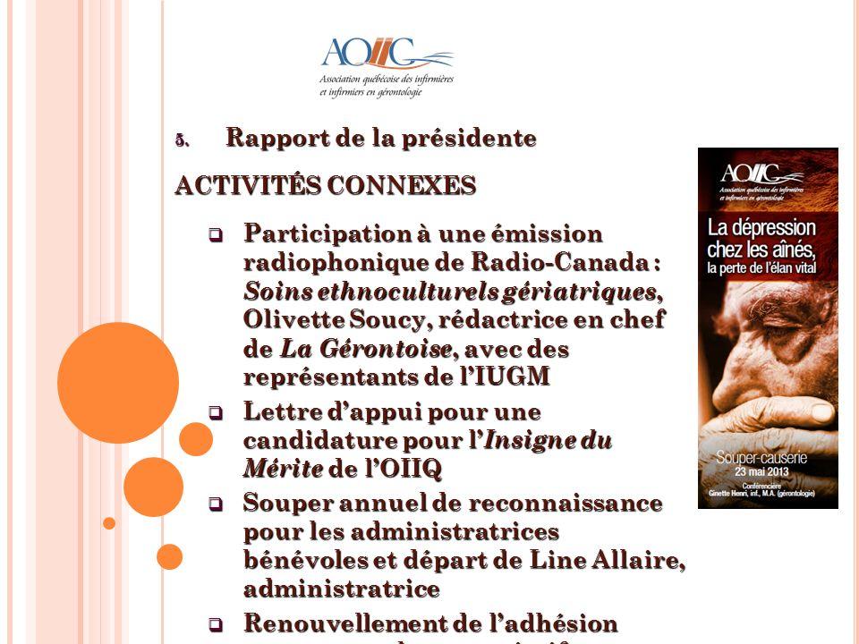 5. Rapport de la présidente ACTIVITÉS CONNEXES Participation à une émission radiophonique de Radio-Canada : Soins ethnoculturels gériatriques, Olivett