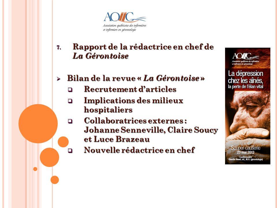 7. Rapport de la rédactrice en chef de La Gérontoise Bilan de la revue « La Gérontoise » Bilan de la revue « La Gérontoise » Recrutement darticles Rec