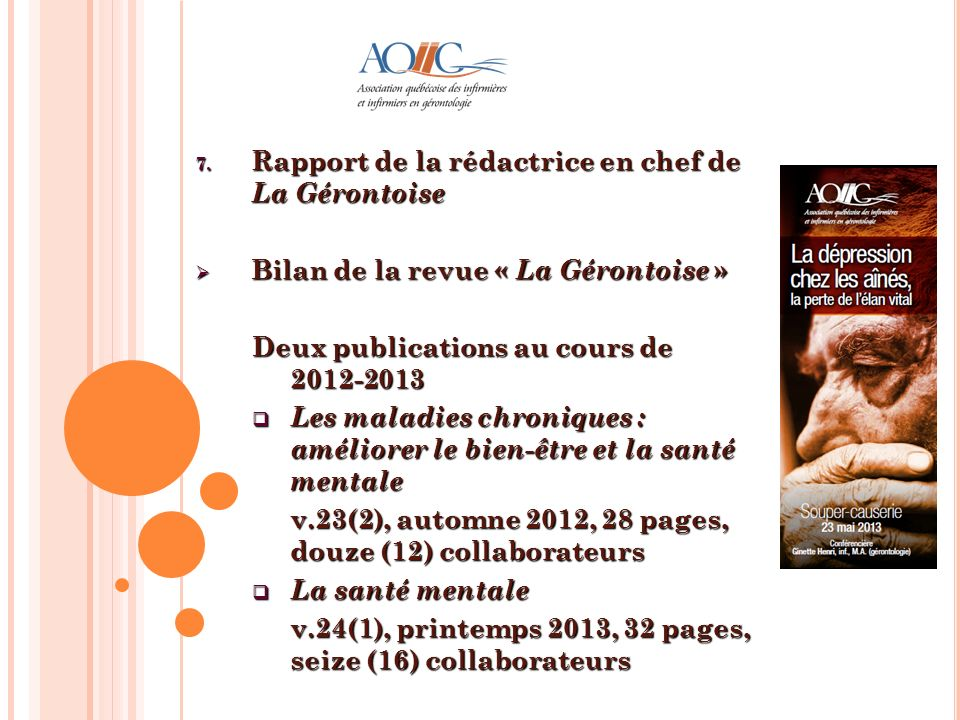 7. Rapport de la rédactrice en chef de La Gérontoise Bilan de la revue « La Gérontoise » Bilan de la revue « La Gérontoise » Deux publications au cour