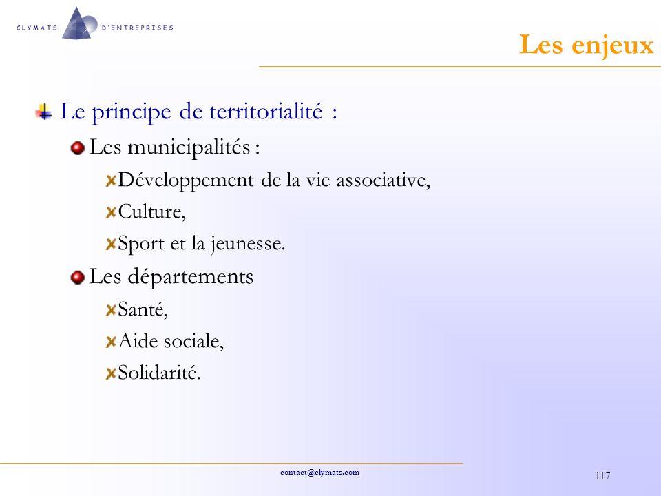 contact@clymats.com 117 Les enjeux Le principe de territorialité : Les municipalités : Développement de la vie associative, Culture, Sport et la jeunesse.