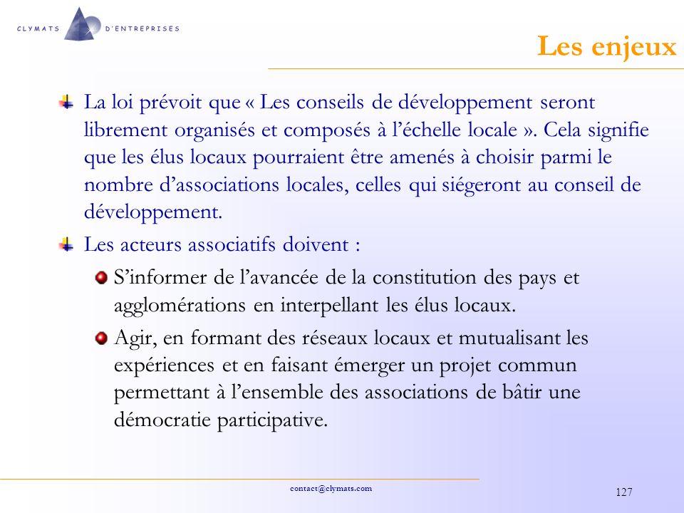 contact@clymats.com 127 Les enjeux La loi prévoit que « Les conseils de développement seront librement organisés et composés à léchelle locale ».